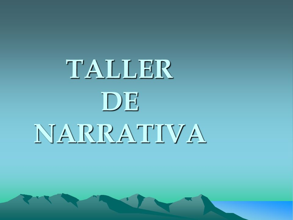 TALLER DE NARRATIVA