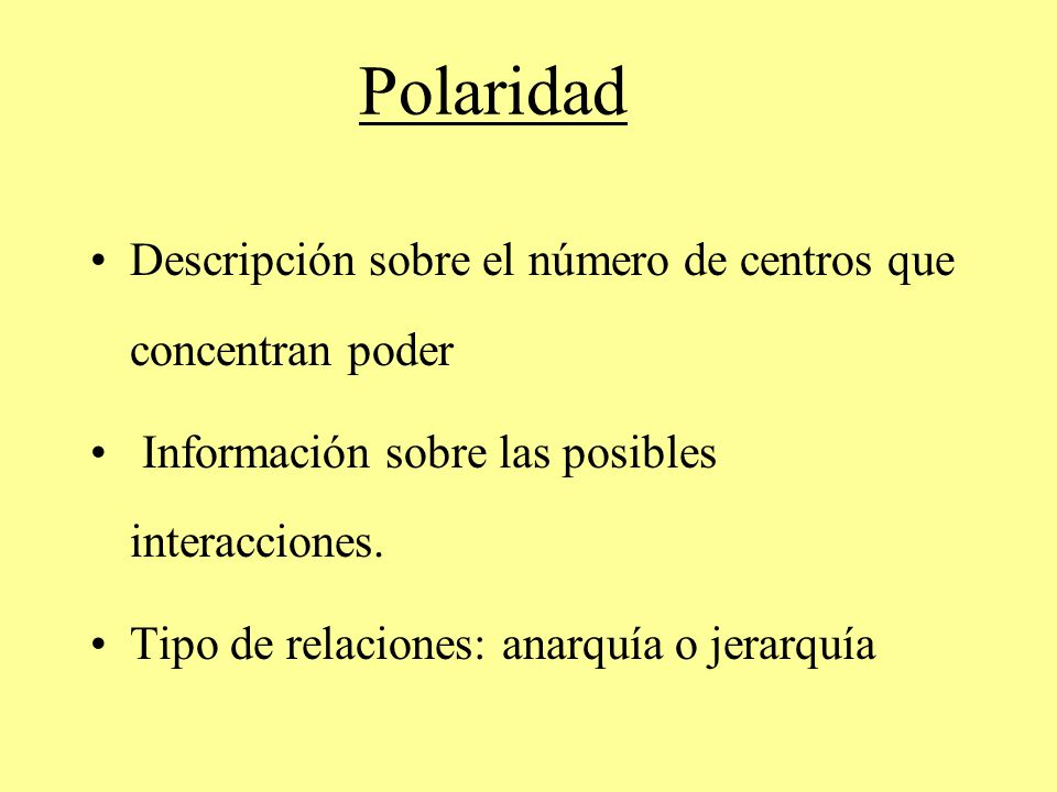 Polaridad Descripción sobre el número de centros que concentran poder