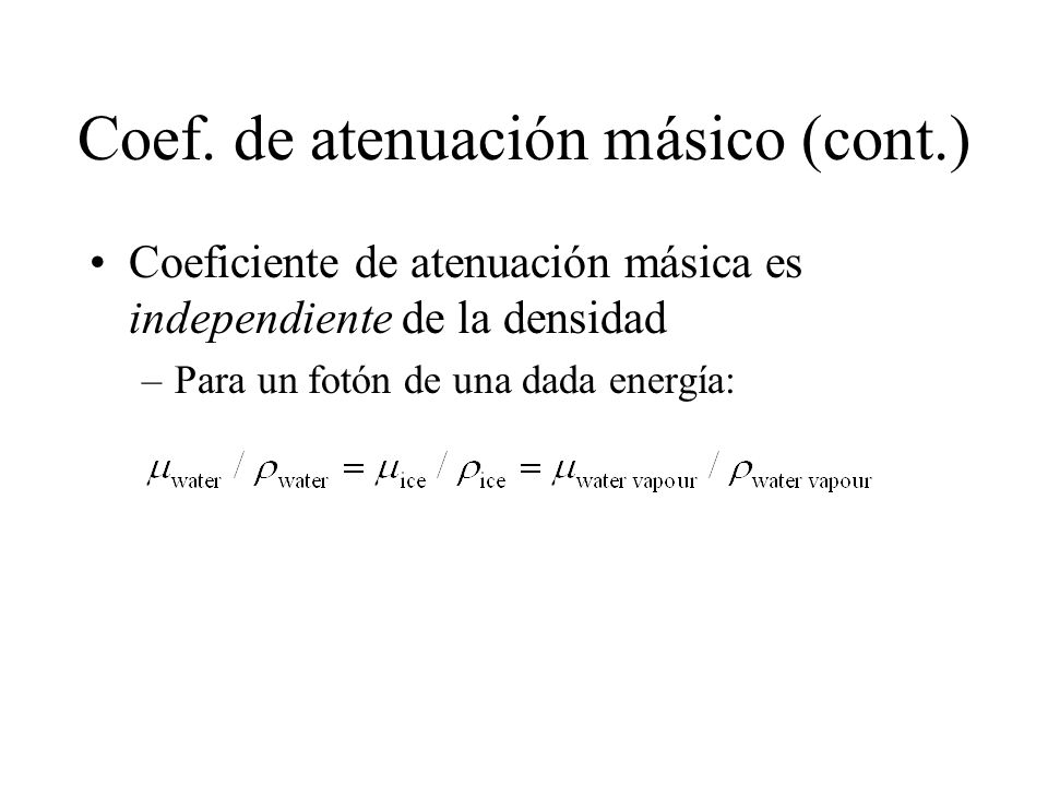 Coef. de atenuación másico (cont.)