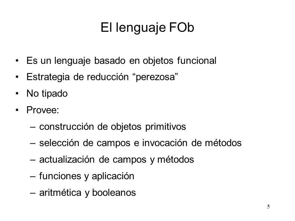 El lenguaje FOb Es un lenguaje basado en objetos funcional