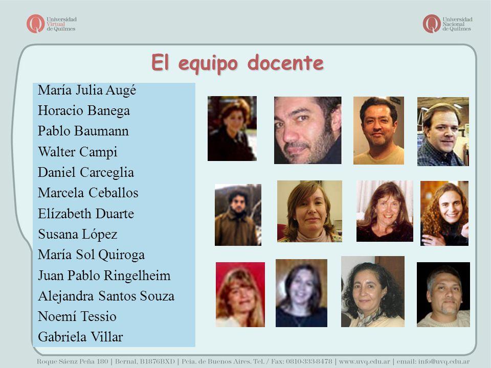 El equipo docente María Julia Augé Horacio Banega Pablo Baumann
