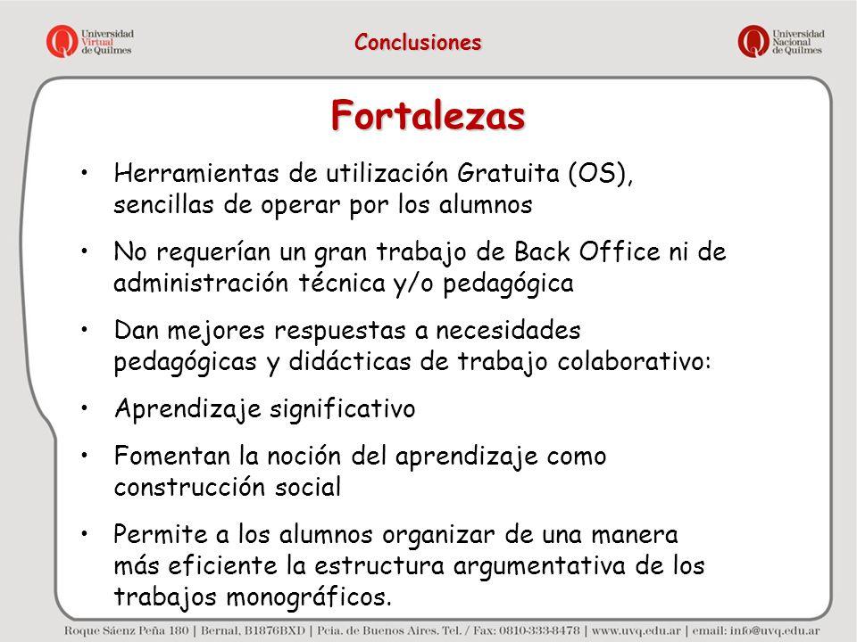 Conclusiones Fortalezas. Herramientas de utilización Gratuita (OS), sencillas de operar por los alumnos.