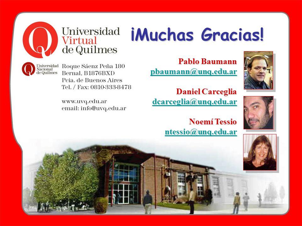 ¡Muchas Gracias! Pablo Baumann pbaumann@unq.edu.ar