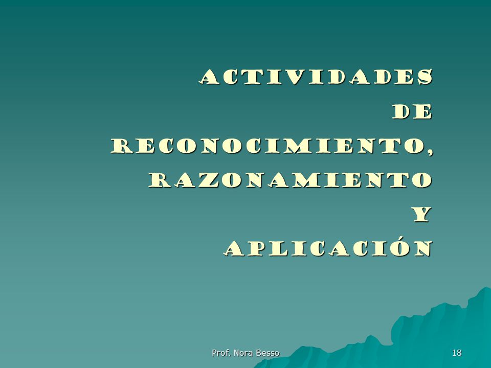 Actividades De Reconocimiento, razonamiento y aplicación