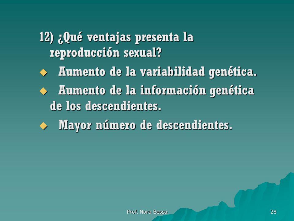 12) ¿Qué ventajas presenta la reproducción sexual