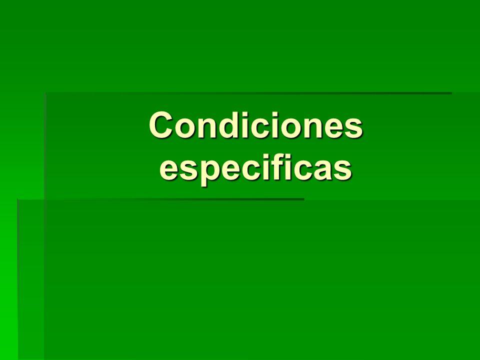 Condiciones especificas