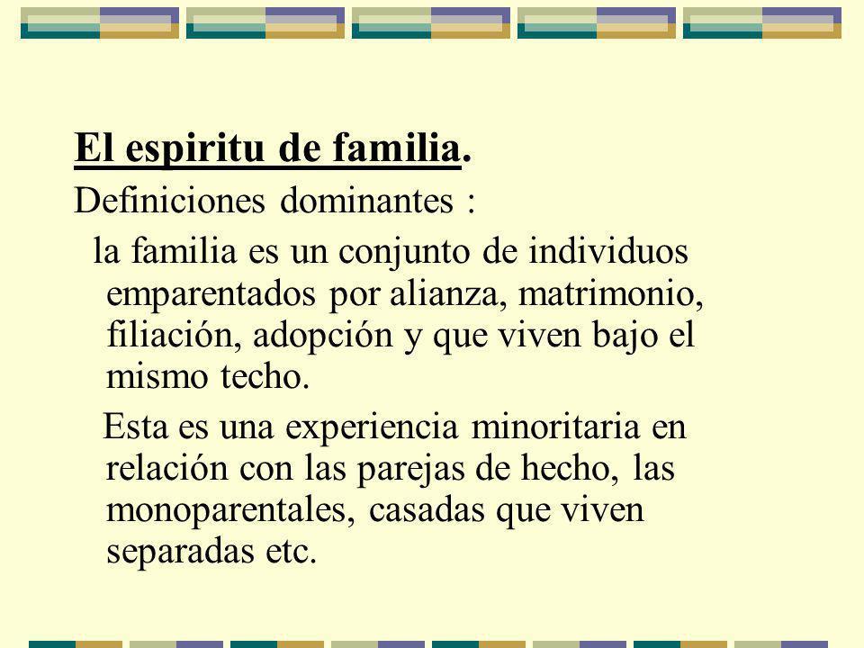 El espiritu de familia. Definiciones dominantes :