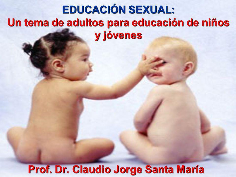 EDUCACIÓN SEXUAL: Un tema de adultos para educación de niños y jóvenes