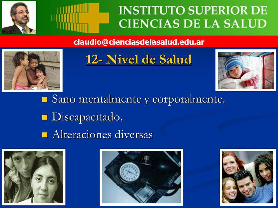 12- Nivel de Salud Sano mentalmente y corporalmente. Discapacitado.