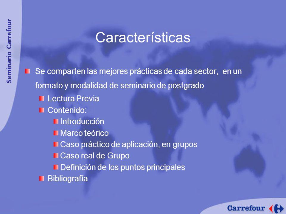 Características Seminario Carrefour. Se comparten las mejores prácticas de cada sector, en un formato y modalidad de seminario de postgrado.