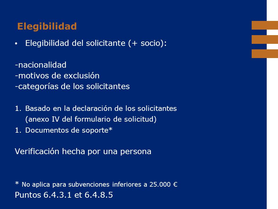 Elegibilidad Elegibilidad del solicitante (+ socio): -nacionalidad