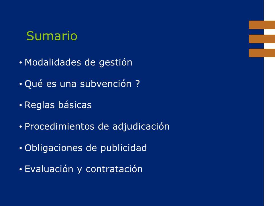 Sumario Modalidades de gestión Qué es una subvención Reglas básicas
