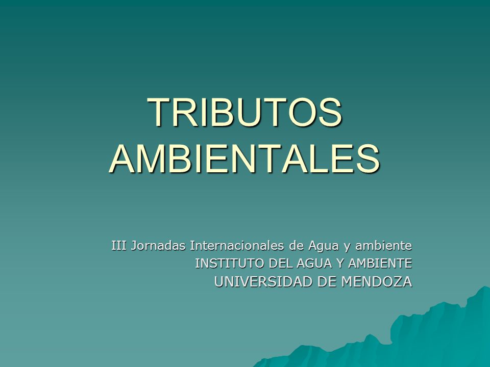 TRIBUTOS AMBIENTALES UNIVERSIDAD DE MENDOZA