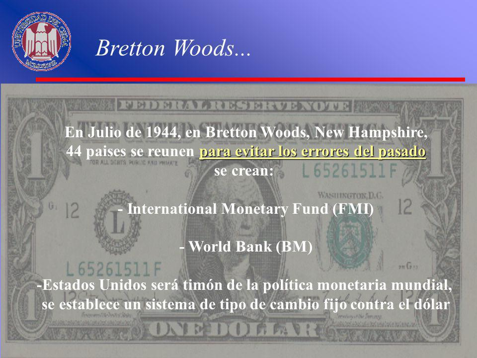 Bretton Woods... En Julio de 1944, en Bretton Woods, New Hampshire,