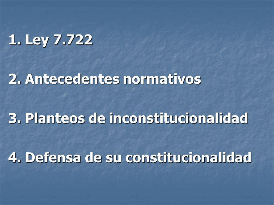 1. Ley 7.722 2. Antecedentes normativos. 3. Planteos de inconstitucionalidad.