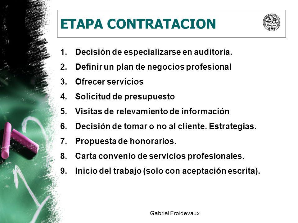 ETAPA CONTRATACION Decisión de especializarse en auditoria.
