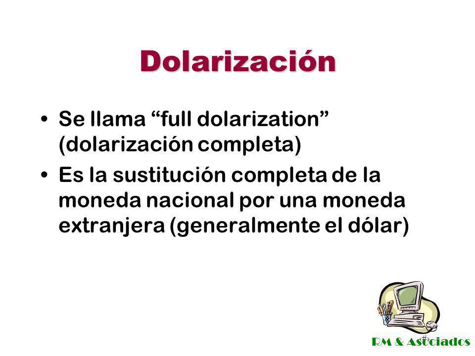 Dolarización Se llama full dolarization (dolarización completa)