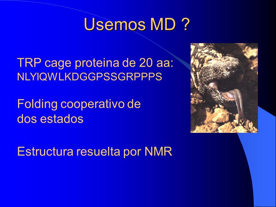 Usemos MD TRP cage proteina de 20 aa: