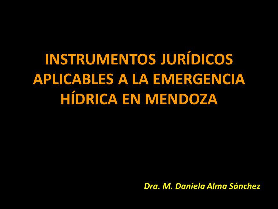 INSTRUMENTOS JURÍDICOS APLICABLES A LA EMERGENCIA HÍDRICA EN MENDOZA