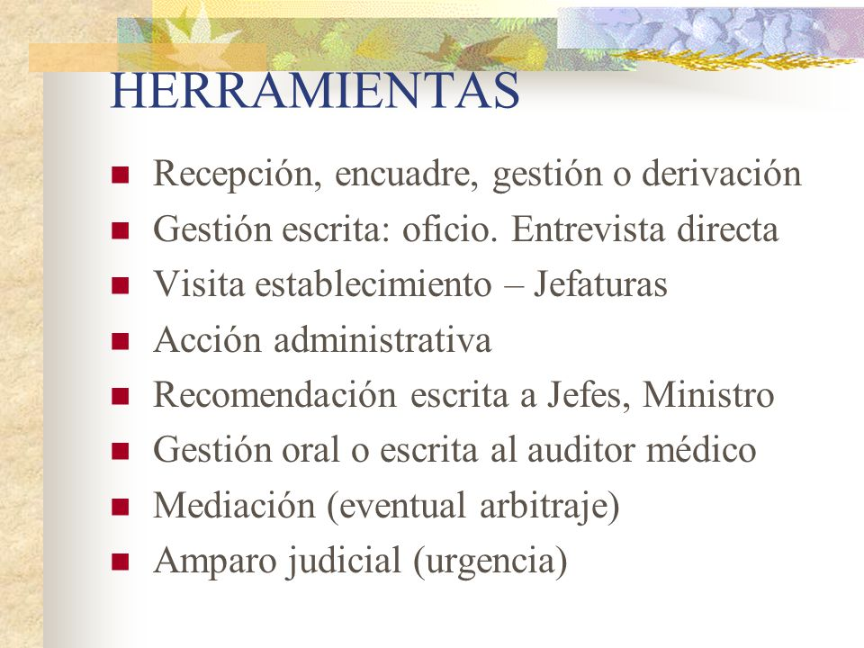 HERRAMIENTAS Recepción, encuadre, gestión o derivación