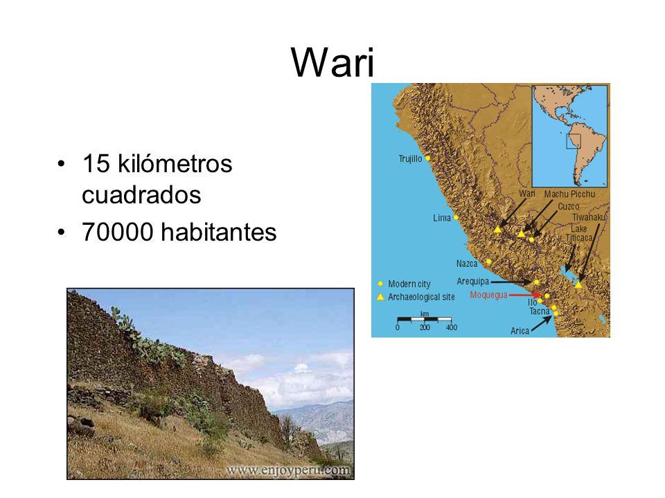 Wari 15 kilómetros cuadrados. 70000 habitantes.