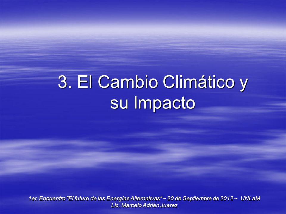 3. El Cambio Climático y su Impacto
