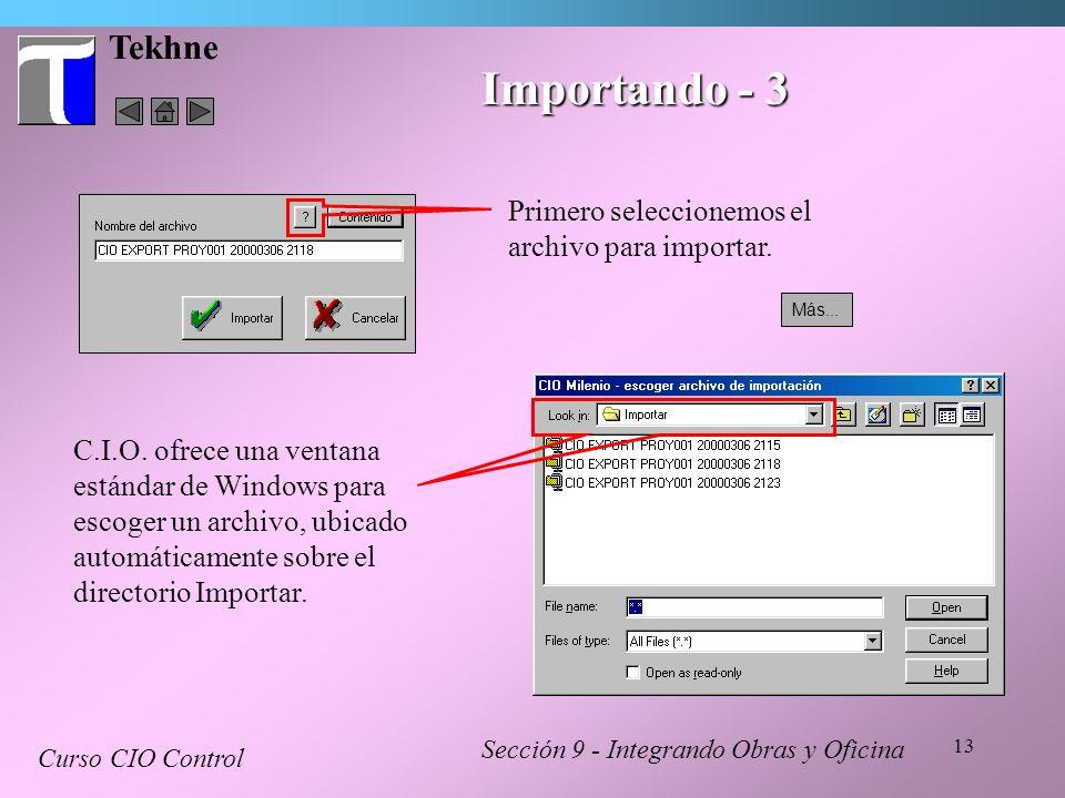 Importando - 3 Tekhne Primero seleccionemos el archivo para importar.