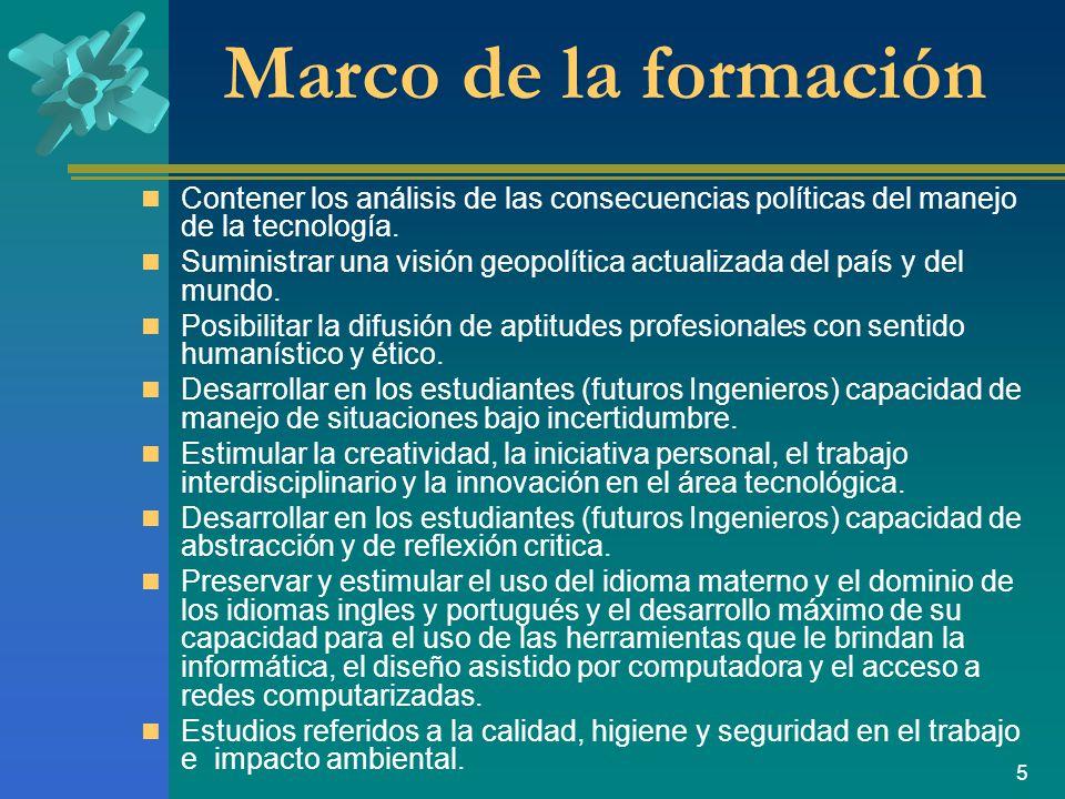 Marco de la formación Contener los análisis de las consecuencias políticas del manejo de la tecnología.