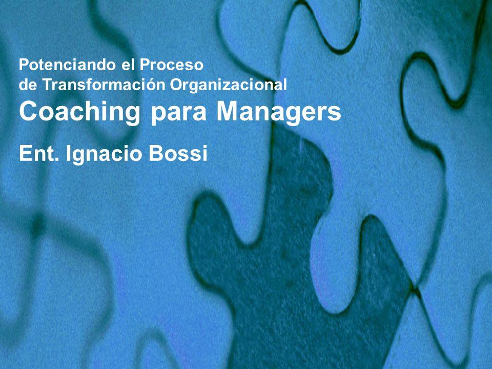Potenciando el Proceso de Transformación Organizacional Coaching para Managers