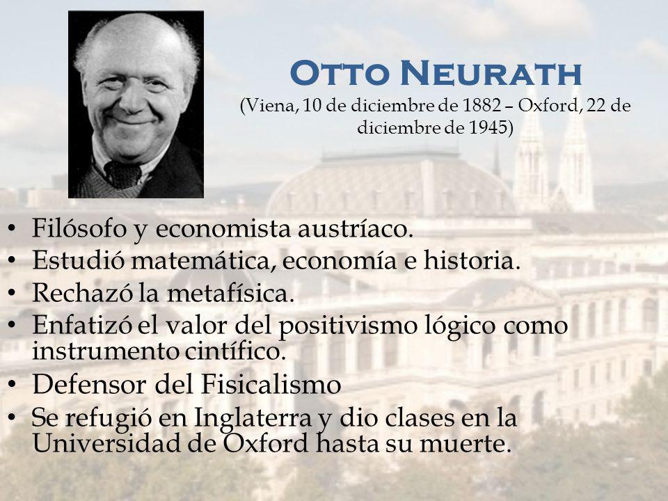 Otto Neurath (Viena, 10 de diciembre de 1882 – Oxford, 22 de diciembre de 1945)