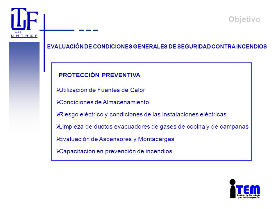 Objetivo PROTECCIÓN PREVENTIVA Utilización de Fuentes de Calor