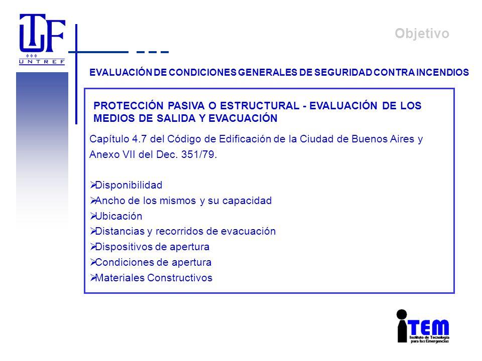 Objetivo EVALUACIÓN DE CONDICIONES GENERALES DE SEGURIDAD CONTRA INCENDIOS.