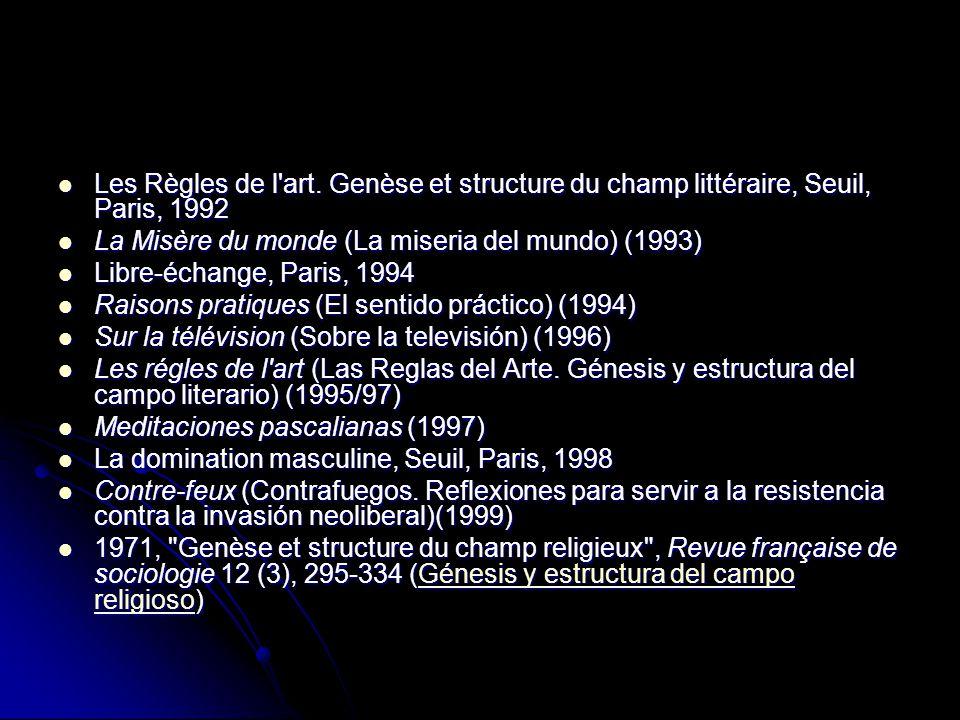 Les Règles de l art. Genèse et structure du champ littéraire, Seuil, Paris, 1992