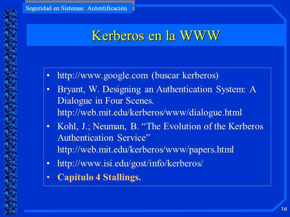 Kerberos en la WWW http://www.google.com (buscar kerberos)