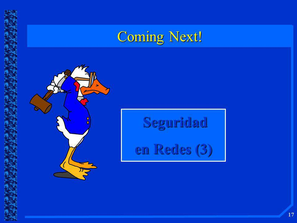 Coming Next! Seguridad en Redes (3)