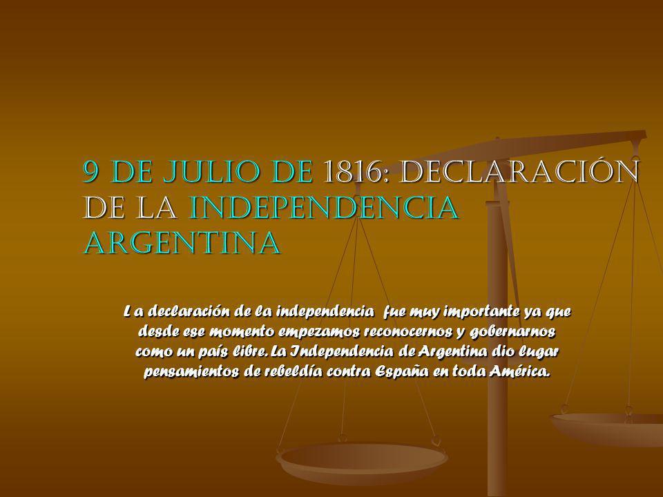 9 de Julio de 1816: Declaración de la Independencia argentina