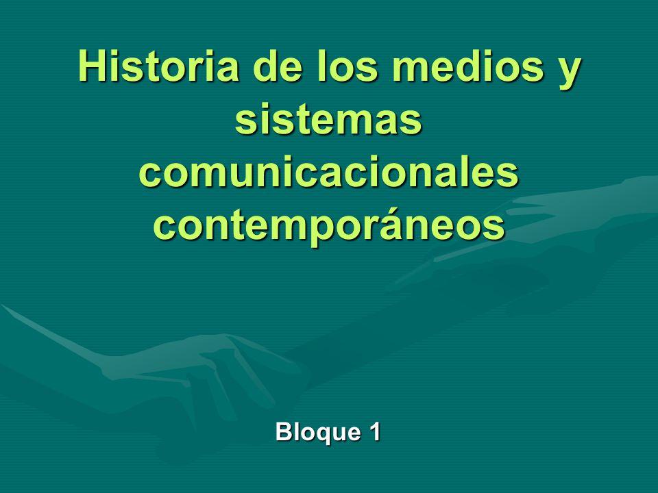 Historia de los medios y sistemas comunicacionales contemporáneos