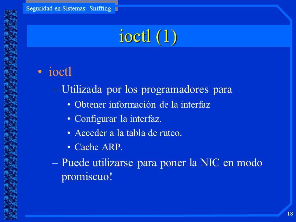 ioctl (1) ioctl Utilizada por los programadores para