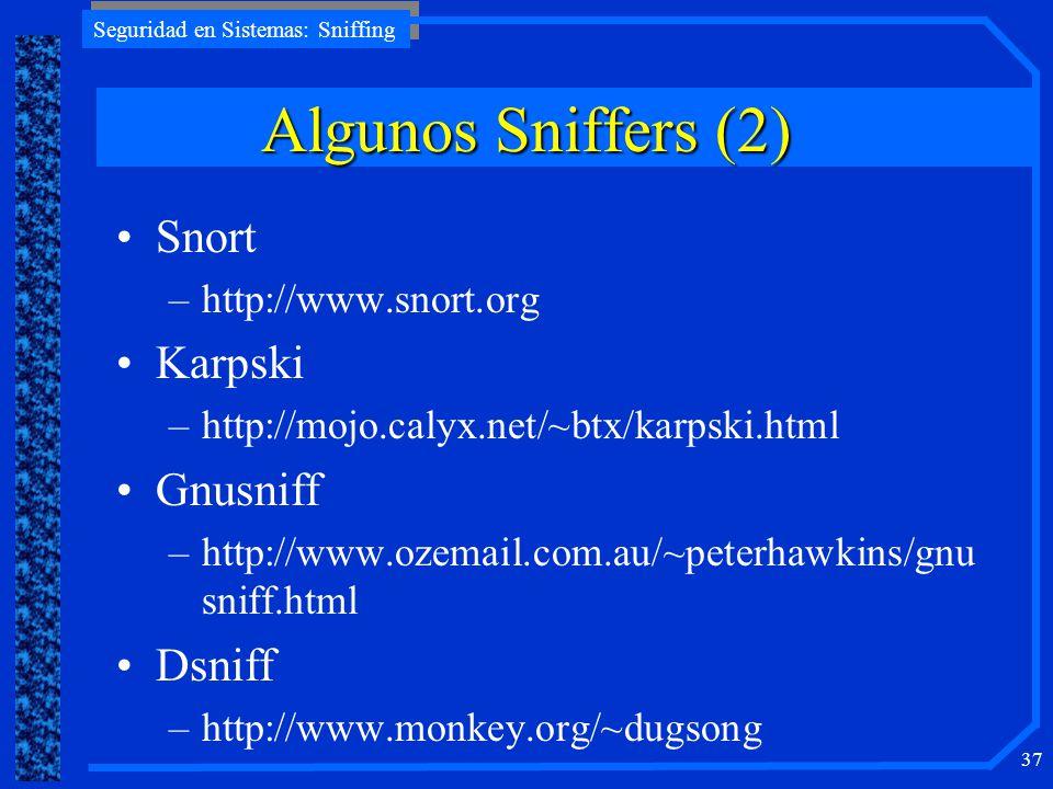 Algunos Sniffers (2) Snort Karpski Gnusniff Dsniff