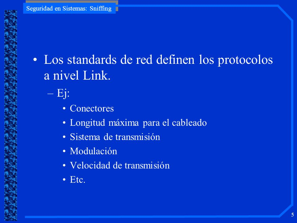 Los standards de red definen los protocolos a nivel Link.