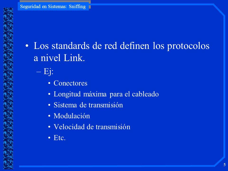 Los standards de red definen los protocolos a nivel Link.