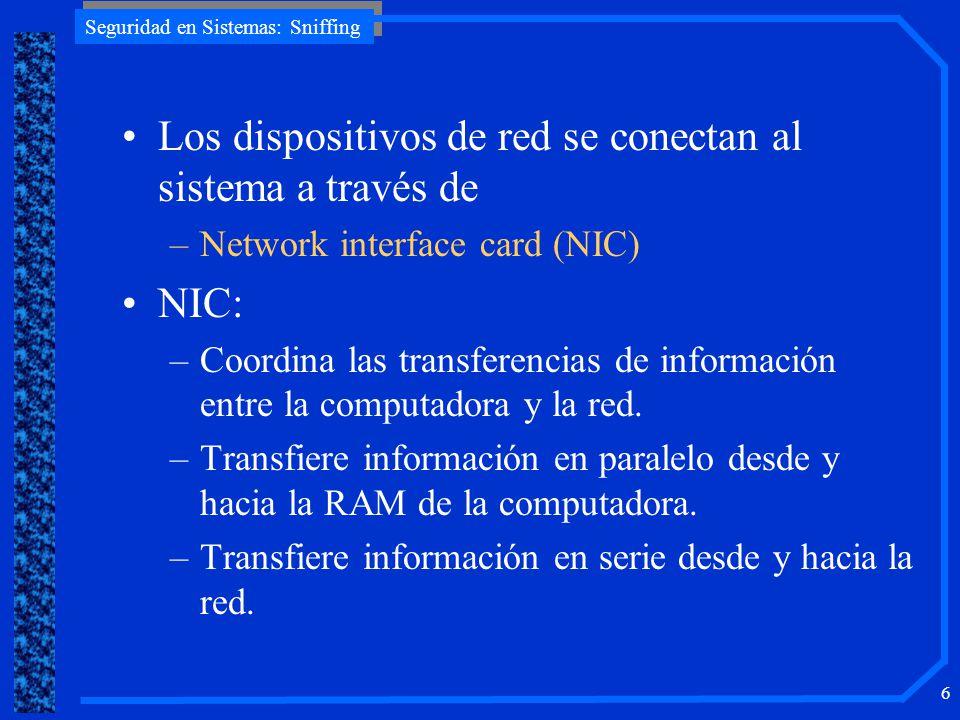 Los dispositivos de red se conectan al sistema a través de