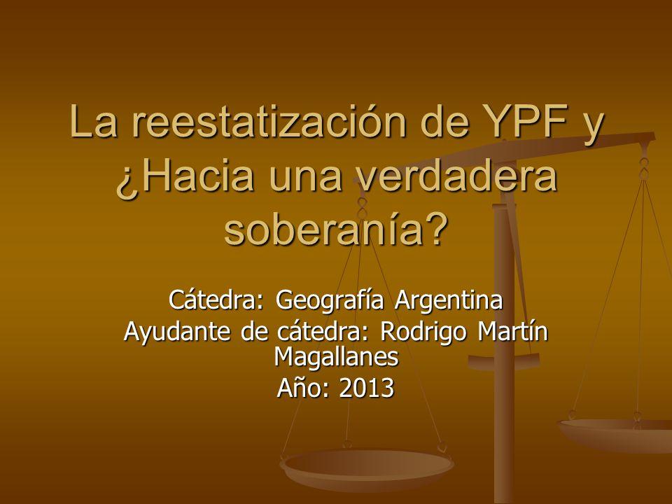 La reestatización de YPF y ¿Hacia una verdadera soberanía