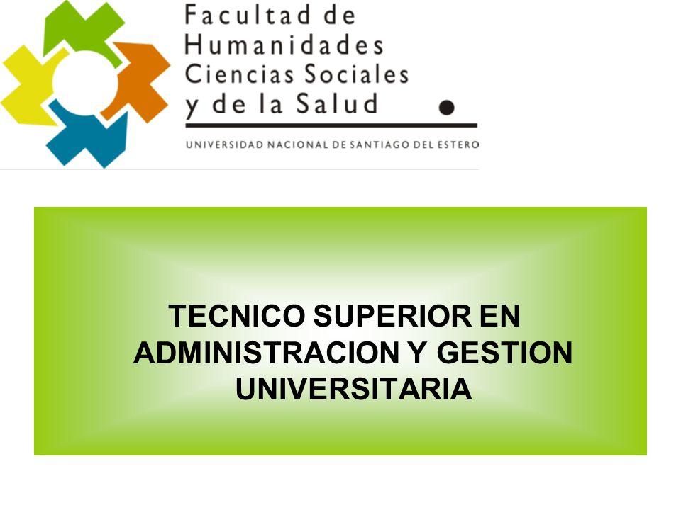 TECNICO SUPERIOR EN ADMINISTRACION Y GESTION UNIVERSITARIA