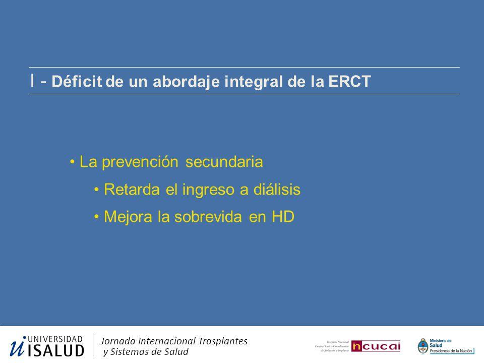 I - Déficit de un abordaje integral de la ERCT