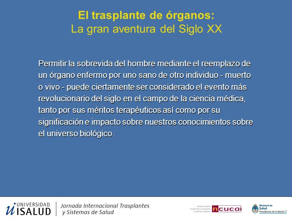 El trasplante de órganos: La gran aventura del Siglo XX
