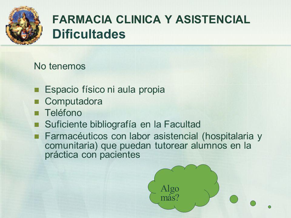 FARMACIA CLINICA Y ASISTENCIAL Dificultades