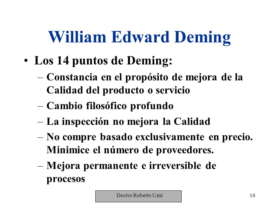 William Edward Deming Los 14 puntos de Deming: