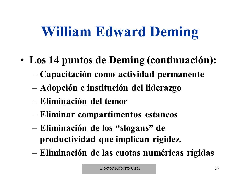 William Edward Deming Los 14 puntos de Deming (continuación):