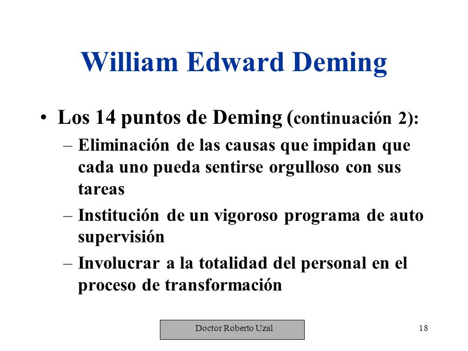William Edward Deming Los 14 puntos de Deming (continuación 2):